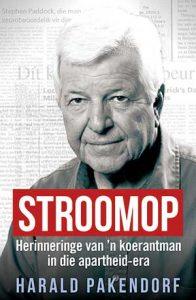 'Stroomop' koerantman se herinneringe – Harald Pakendorf