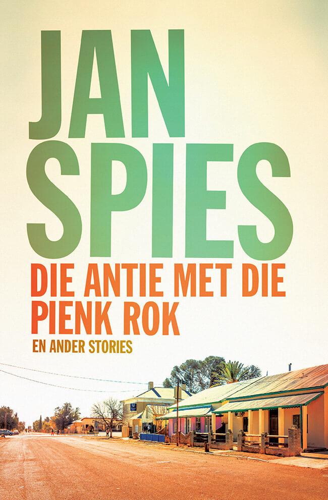 Die antie met die pienk rok - Jan Spies - boek
